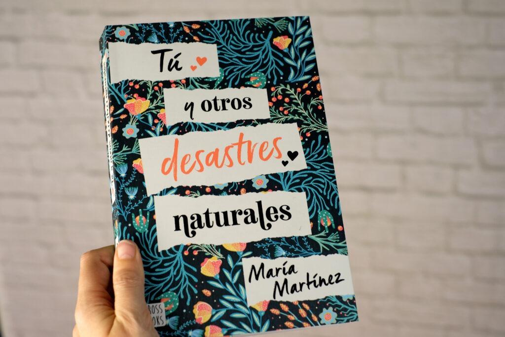 Tu y otros desastres naturales es una novela romántica de Maria Martinez publicada por Planeta editorial.