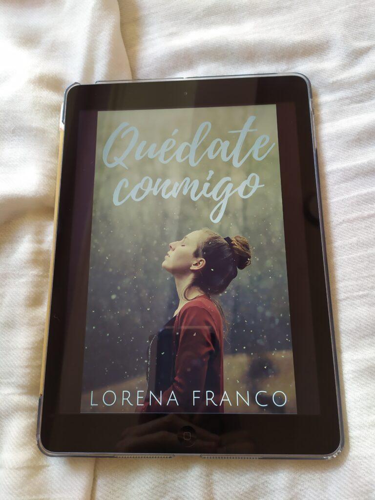 Quédate conmigo es una novela de Lorena Franco y auto publicada por Amazon.