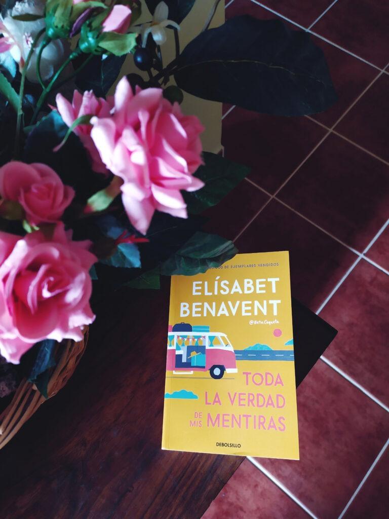 Toda la verdad de mis mentiras, una novela de Elísabet Benavent.