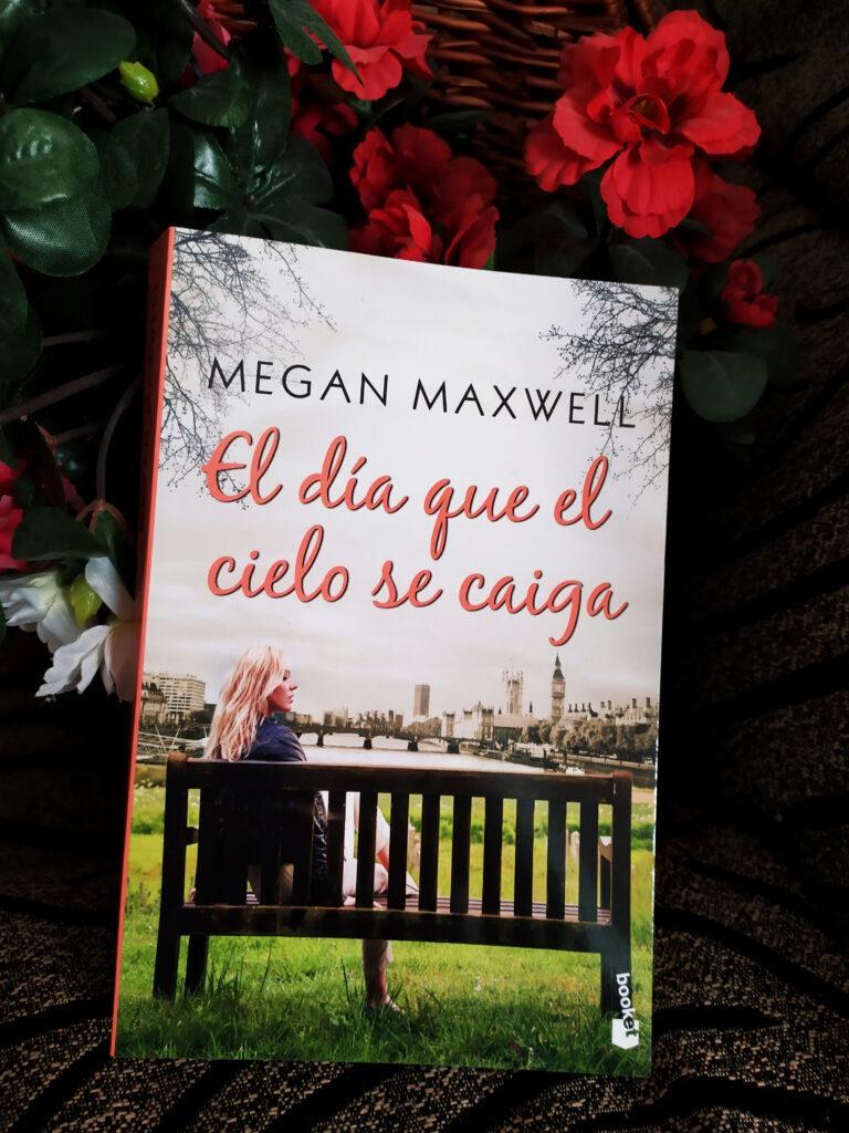 El día que el cielo se caiga de Megan Maxwell.