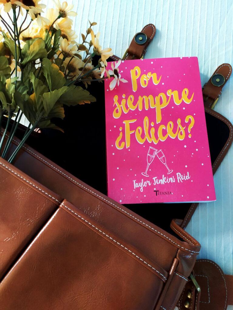 Por siempre ¿Felices? una novela de Taylor Jenkins Reid.
