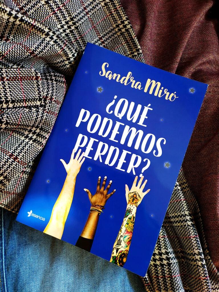¿Qué podemos perder?, primera novela de Sandra Miró.