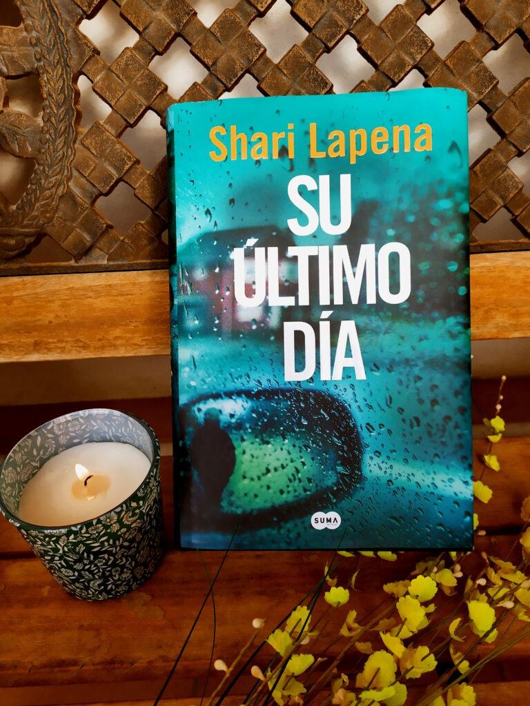 Su último día la nueva novela de Shari Lapena.