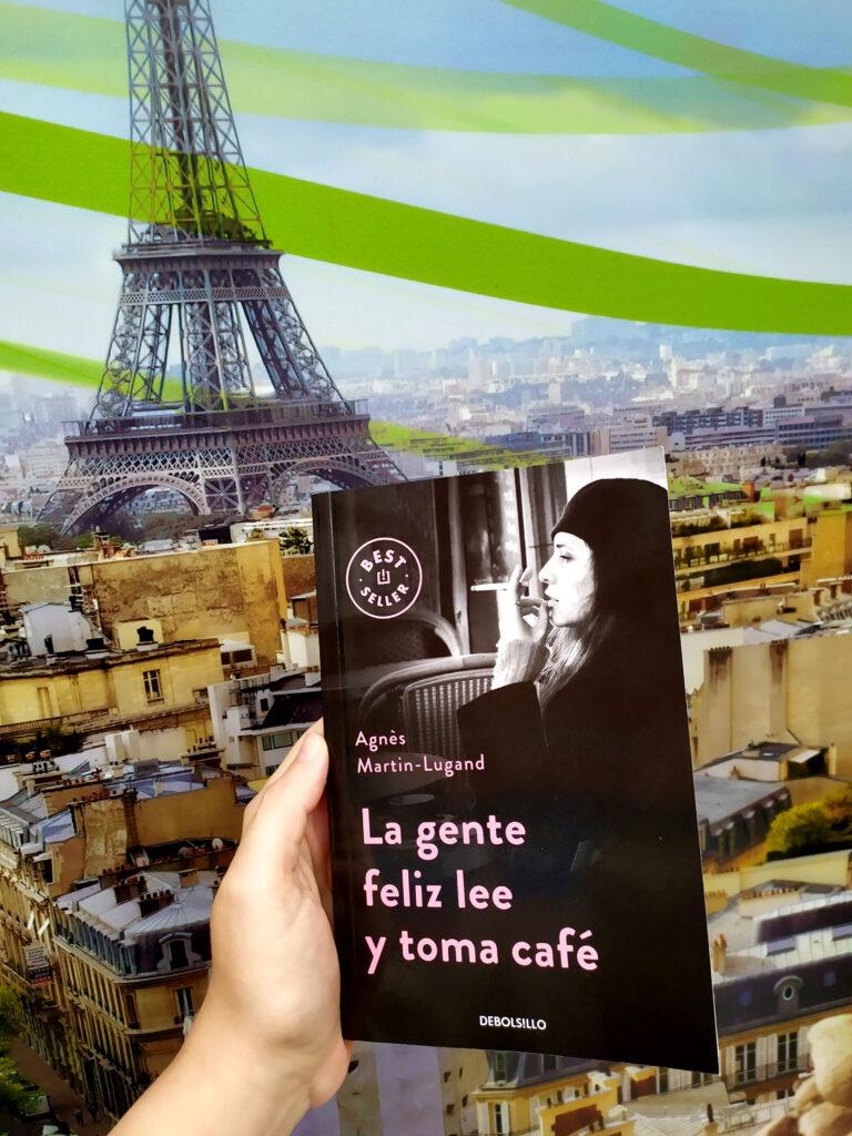 La gente feliz lee y toma café por Agnès Martin-Lugand.